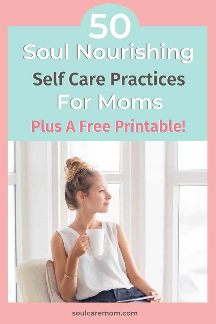 50 Soul Nourishing Self Care Practices for Moms