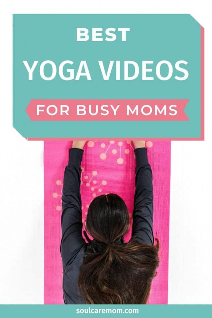 Mom practicing yoga - best yoga videos for moms - soul care mom