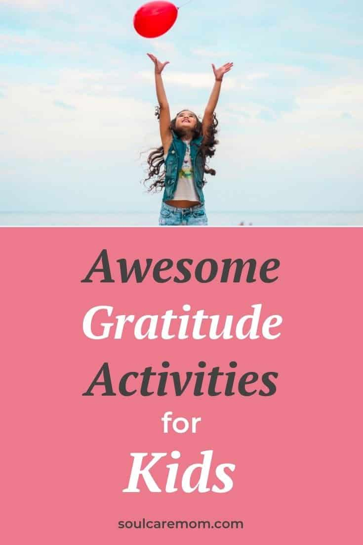 Practicing Gratitude with Kids has amazing benefits. Here are some gratitude activities you can do with your kids to practice gratitude as a family.