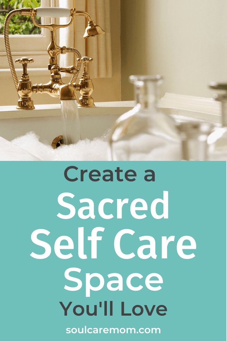 Sacred Self Care Space - Soul Care Mom - Pin Image