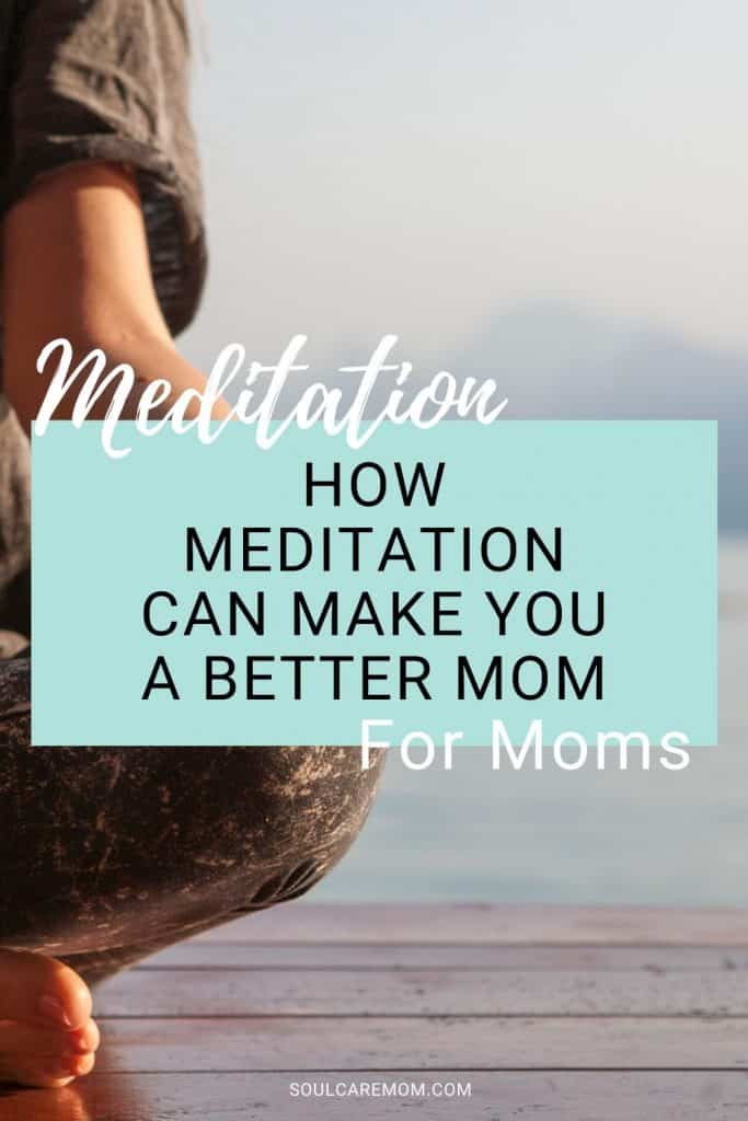 Importance of Meditation - How Meditation Can Help You Be a Better Mom