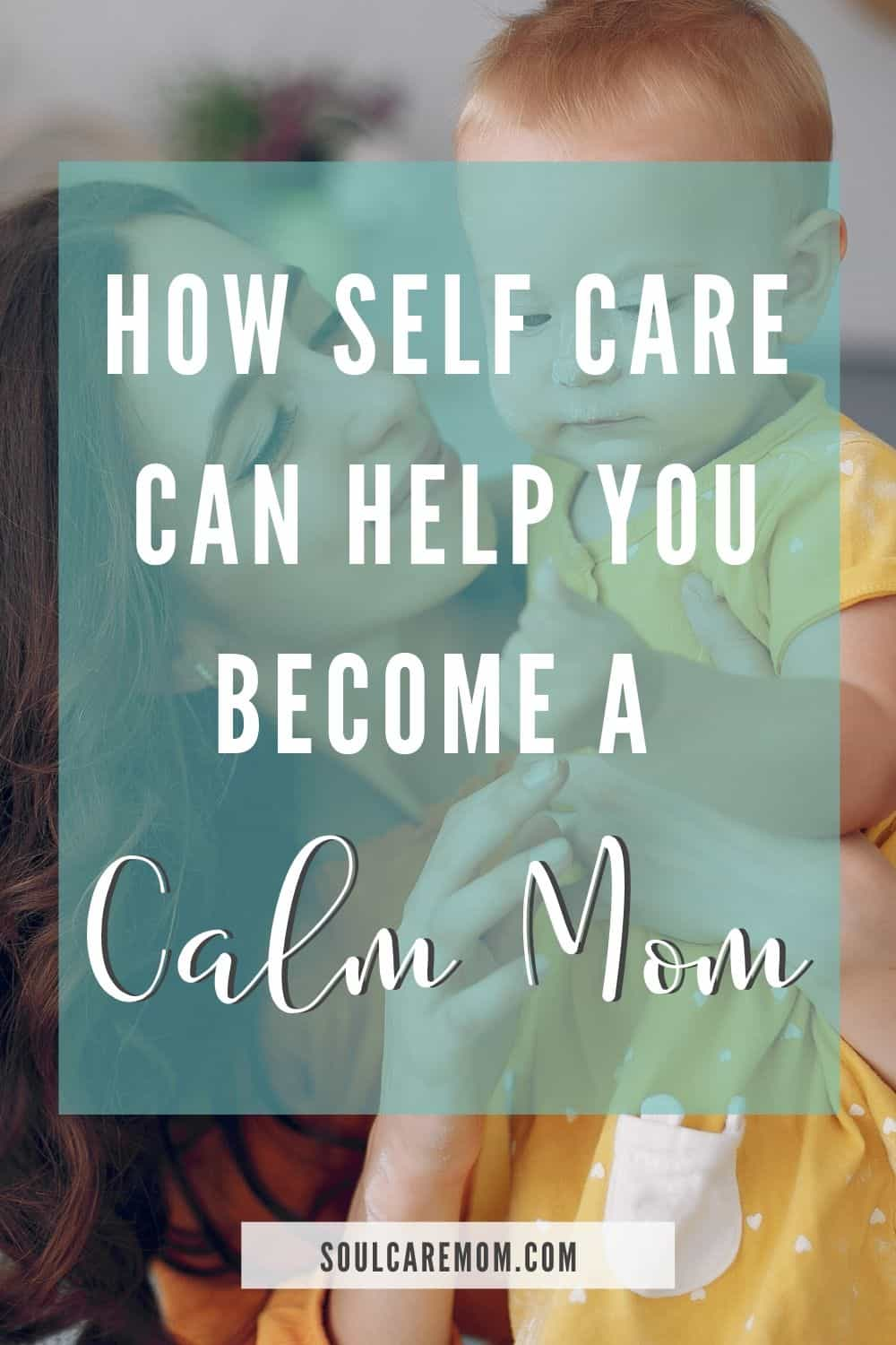 Why Self Care is Important - Soul Care Mom - Pinterest