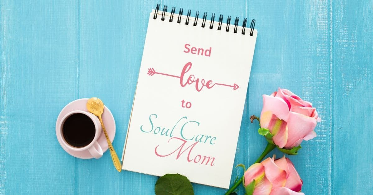 Contact -Send Love to Soul Care Mom